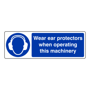 Wear Ear Protectors When Operating Sign (Landscape)
