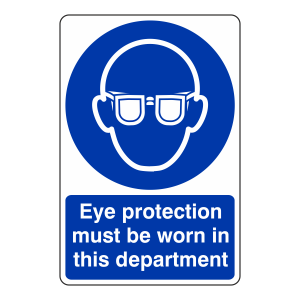 Eye Protection Must Be Worn in This Department Sign
