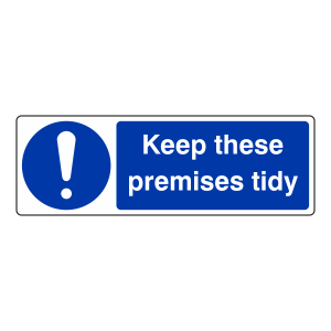 Keep These Premises Tidy Sign (Landscape)