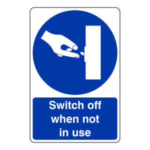 Switch Off When Not In Use Sign - Portrait