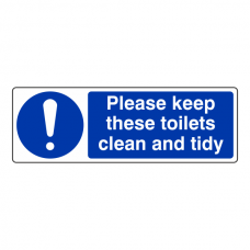 Please Keep These Toilets Clean and Tidy Sign (Landscape)