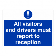 Visitors & Drivers Must Report To Reception Sign (Large Landscape)