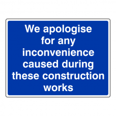 We Apologise For Any Inconvenience Sign (Large Landscape)