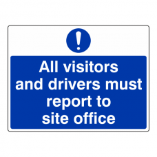 Visitors & Drivers Must Report To Site Office Sign (Large Landscape)