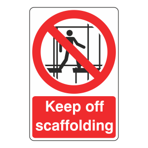Keep Off Scaffolding Sign