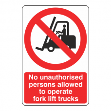 No Unauthorised Persons To Operate Fork Lift Trucks Sign