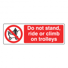 Do Not Stand, Ride Or Climb On Trolleys Sign (Landscape)