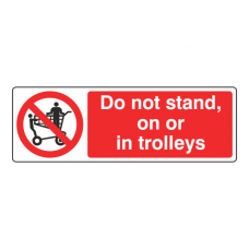 Do Not Stand On Or In Trolleys Sign (Landscape)