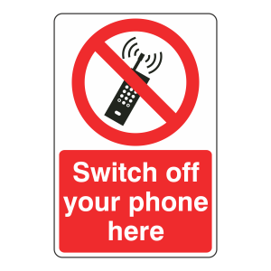 Switch Off Your Phone Here Sign