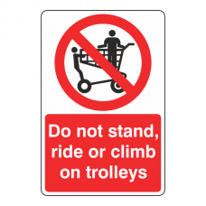 Do Not Stand, Ride Or Climb On Trolleys Sign