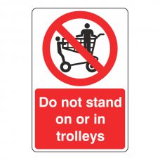 Do Not Stand On Or In Trolleys Sign
