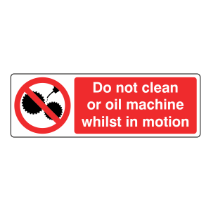 Do Not Clean Or Oil Machine Sign (Landscape)