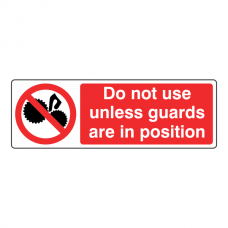 Do Not Use Unless Guards Are In Position Sign (Landscape)