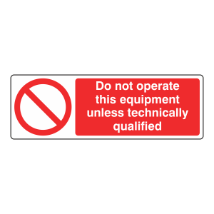 Do Not Operate Unless Technically Qualified Sign (Landscape)