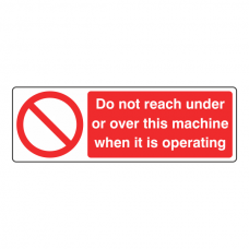 Do Not Reach Under Or Over This Machine Sign (Landscape)