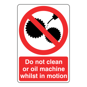 Do Not Clean Or Oil Machine Sign