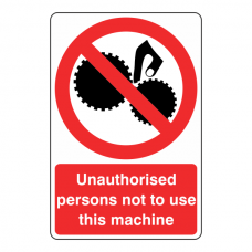 Unauthorised Persons Not To Use This Machine Sign