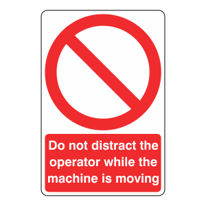 Do Not Distract The Operator Sign