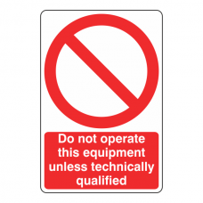 Do Not Operate Unless Technically Qualified Sign