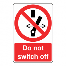 Do Not Switch Off Sign