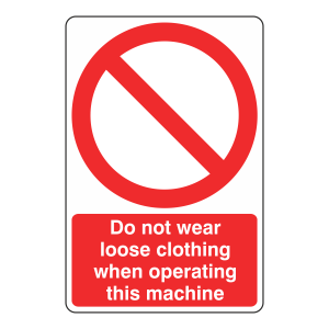 Do Not Wear Loose Clothing Sign