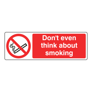 Don't Even Think About Smoking Sign (Landscape)