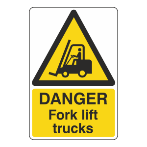 Danger Fork Lift Trucks Sign