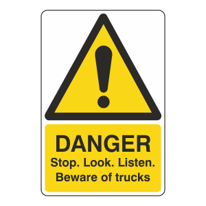 Danger Stop Look Listen Trucks Sign