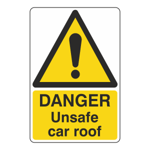 Danger Unsafe Car Roof Sign