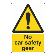 No Car Safety Gear Sign