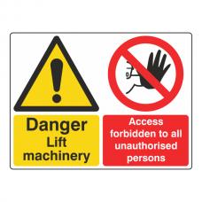 Lift Machinery / Access Forbidden Sign