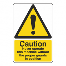 Never Operate Machine Without Proper Guards Sign