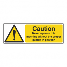 Never Operate Machine Without Proper Guards Sign (Landscape)