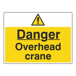 Danger Overhead Crane Sign (Large Landscape)