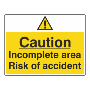 Incomplete Area Risk Of Accident Sign (Large Landscape)