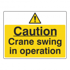 Caution Crane Swing In Operation Sign (Large Landscape)