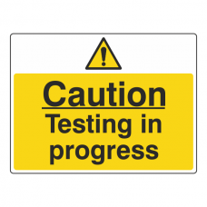 Caution Testing In Progress Sign (Large Landscape)