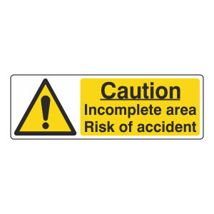 Incomplete Area Risk Of Accident Sign (Landscape)