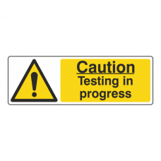 Caution Testing In Progress Sign (Landscape)