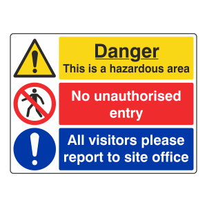 Hazardous Area / No Entry / Report To Office Sign