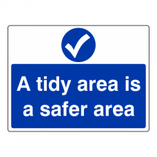 A Tidy Area Is A Safer Area Sign (Large Landscape)