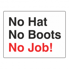 No Hat, No Boots, No Job! Sign (Large Landscape)
