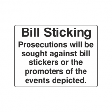 Prosecutions Will Be Sought Against Bill Stickers Sign (Large Landscape)