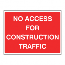 No Access For Construction Traffic Sign