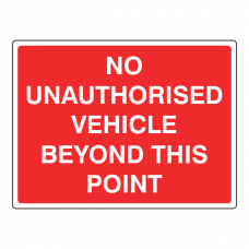 No Unauthorised Vehicle Beyond This Point Sign