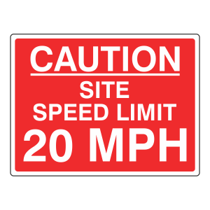 Caution Site Speed Limit 20 MPH Sign
