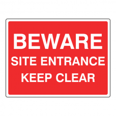 Beware Site Entrance Keep Clear Sign