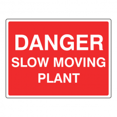 Danger Slow Moving Plant Traffic Sign