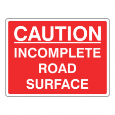 Caution Incomplete Road Surface Sign