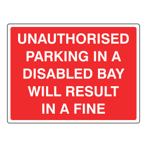 Unauthorised Parking In Disabled Bay Sign